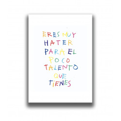 ERES MUY HATER PRINT