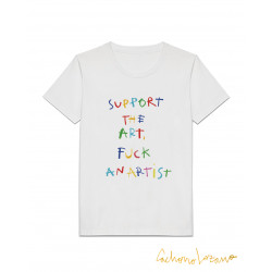 SUPPORT THE ART, FUCK AN...