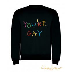 YOU'RE GAY BLACK SWEATSHIRT