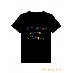 I'M SORRY YOU'RE STRAIGHT...