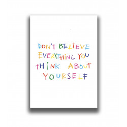 DON'T BELIEVE EVERYTHING PRINT