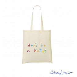 DONT BE A HATER TOTE BAG