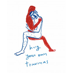 HUG YOUR OWN TRAUMAS (SOLD)