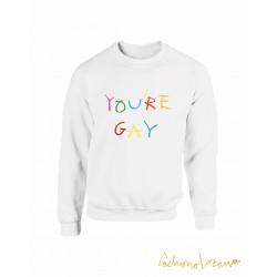 YOU'RE GAY WHITE SWEATSHIRT