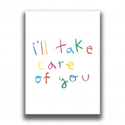 ILL TAKE CARE OF YOU PRINT